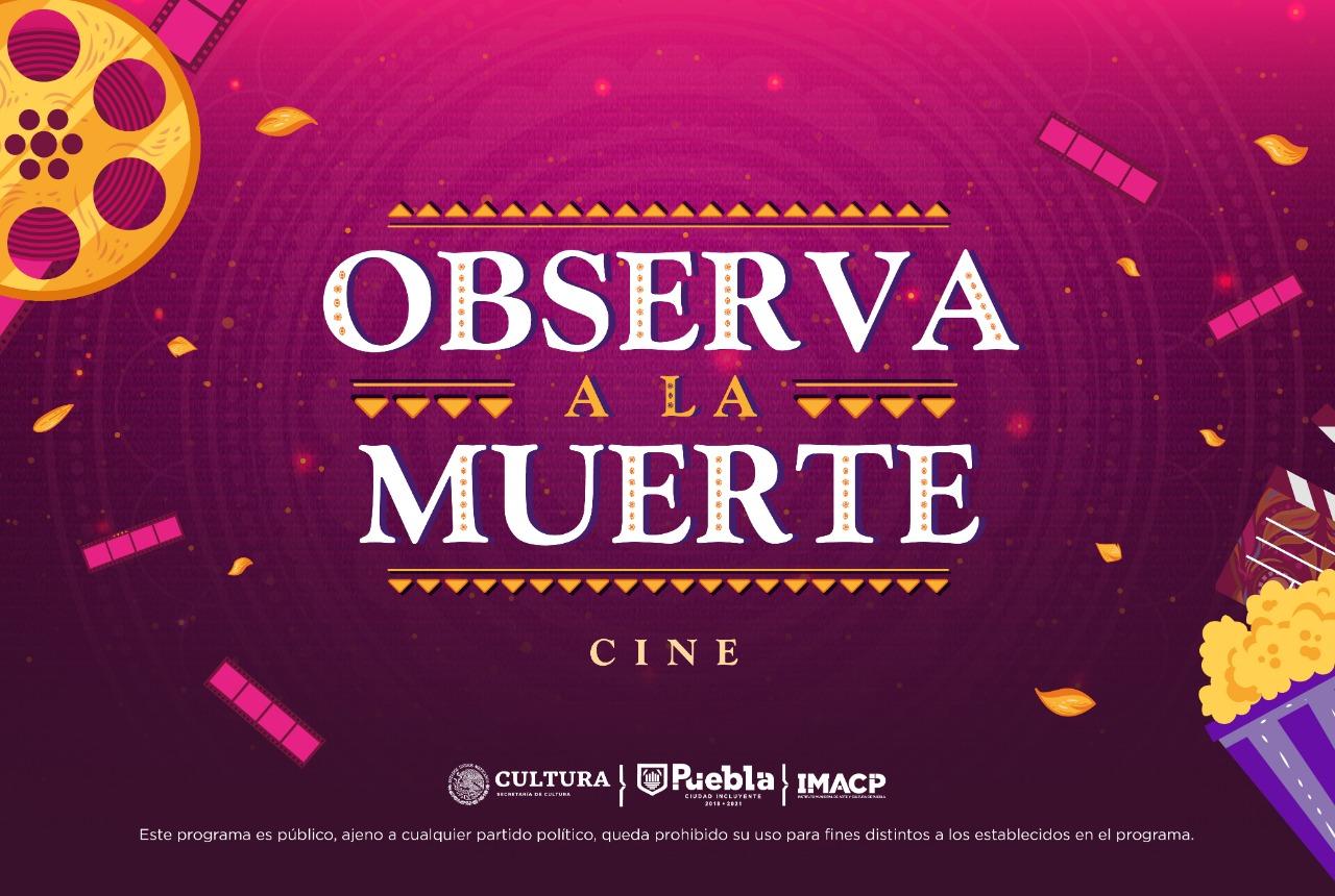 Anuncian cartelera de cine del Festival LA MUERTE ES UN SUEÑO en Puebla
