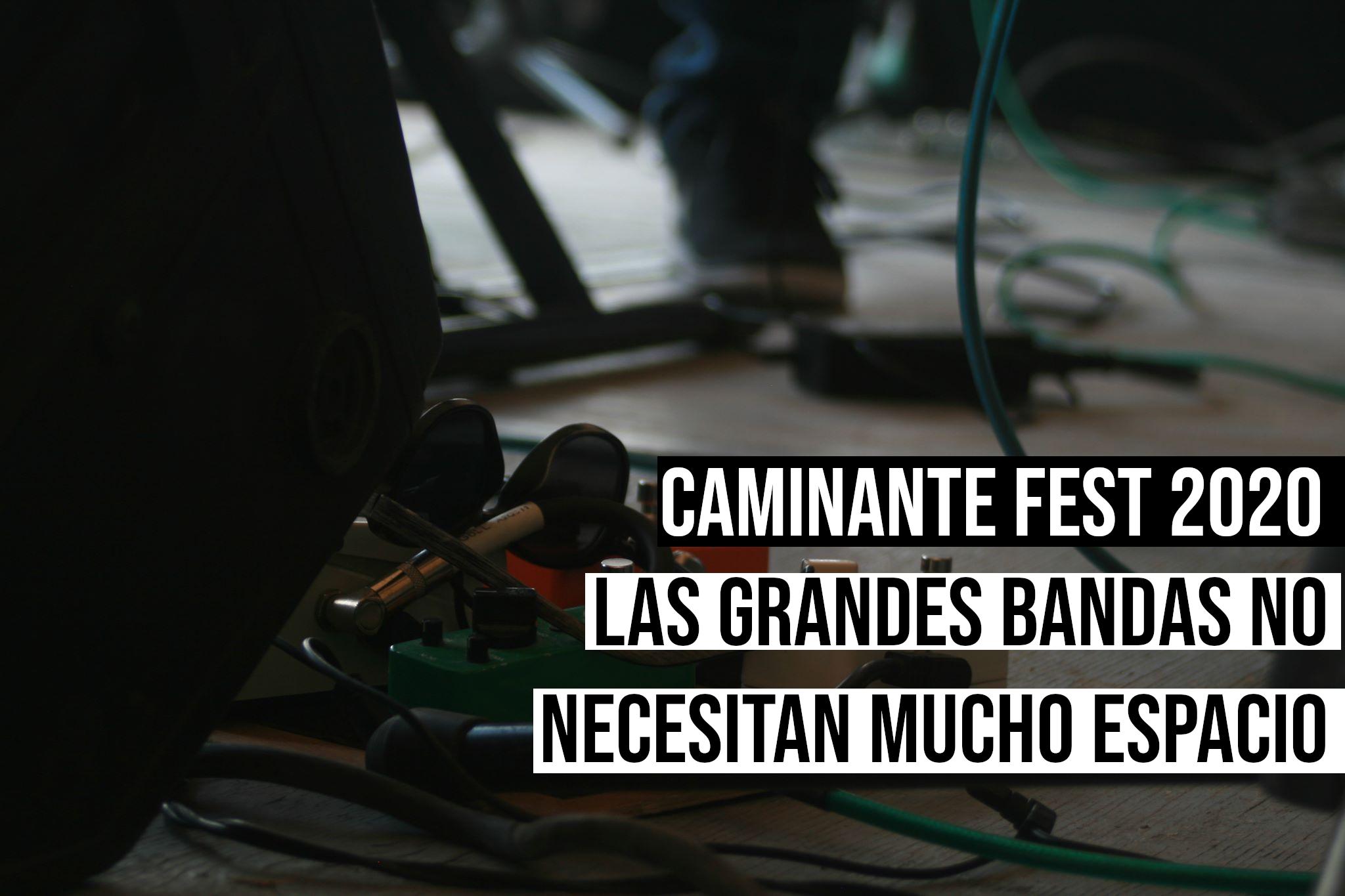 Las grandes bandas no necesitan mucho espacio Caminante Fest 2020