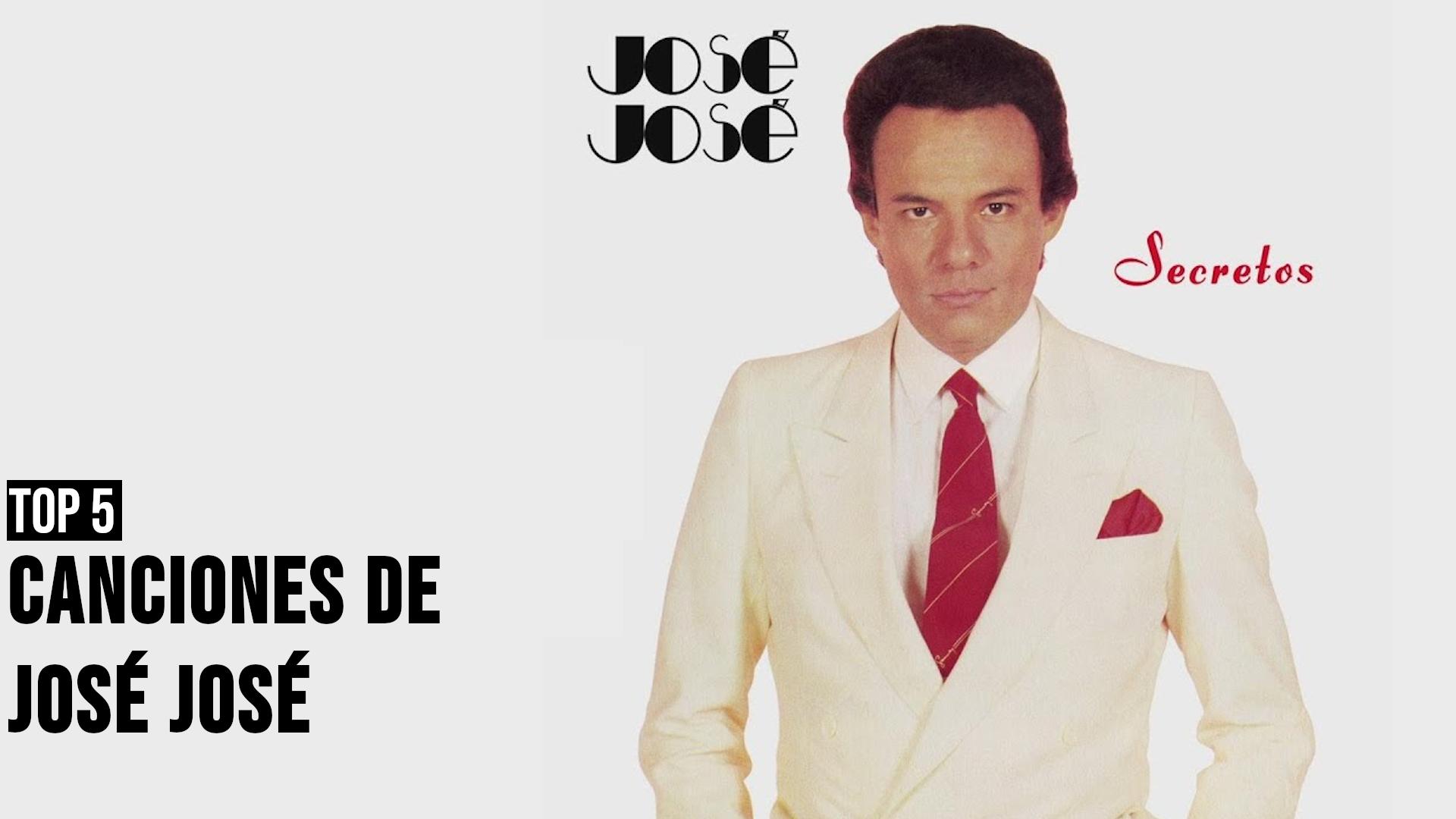 Top 5 de «el príncipe de la canción» José José