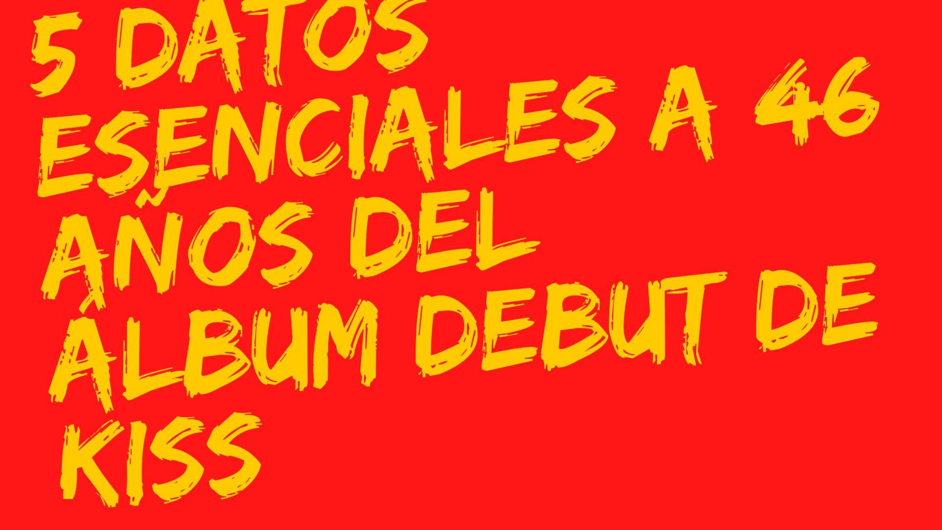 5 datos esenciales a 46 años del Álbum debut de KISS