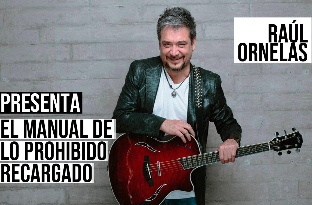 Raúl Ornelas presenta 'El Manual de lo Prohibido Recargado'